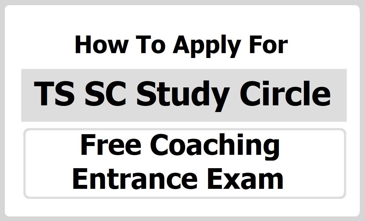 How To Apply for TS SC Study Circle Free Coaching Entrance Exam 2020 for Bank Exams, Foundation Course
