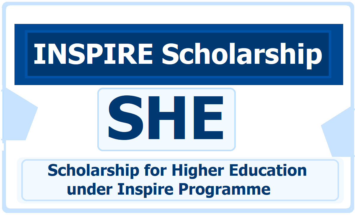 INSPIRE Scholarship 2020 is a Scholarship for Higher Education under Inspire Programme, Apply for SHE