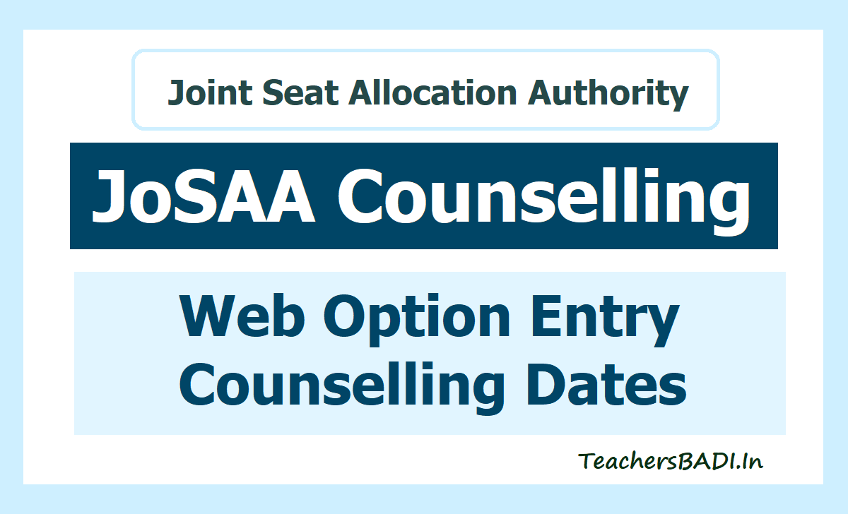 JoSAA Web Option Entry & Counselling dates for IIIT, NIT Admissions 2020 by JEE Advanced