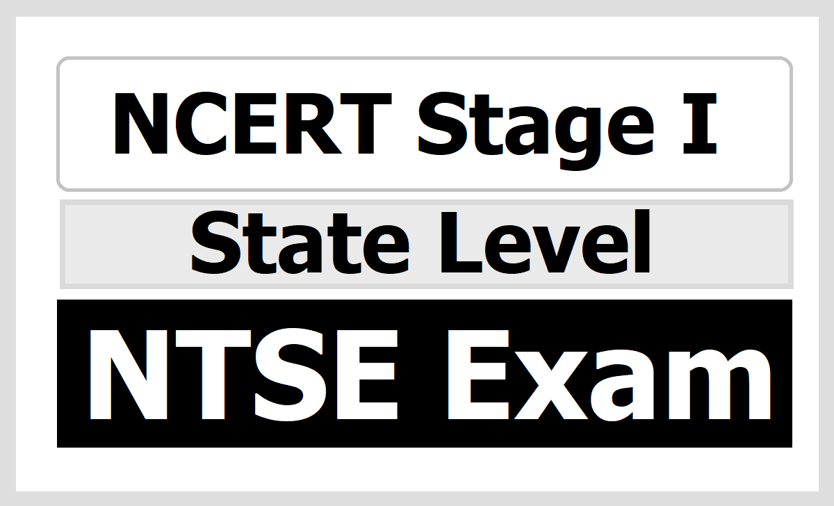 NCERT Stage I State Level NTSE Exam 2020, (National Talent Search Exam)