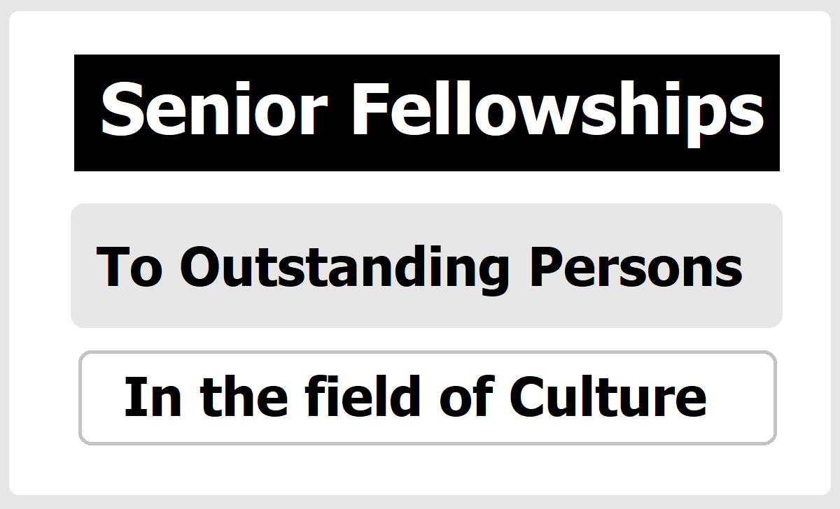 Senior Fellowships to Outstanding Persons In The Field Of Culture 2020