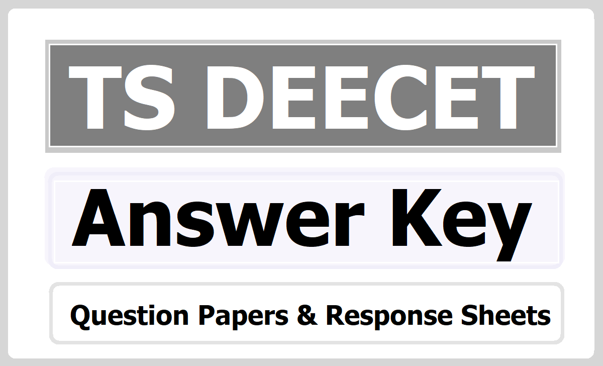 TS DEECET Answer key 2020, Response Sheets, Question Papers download & Raise your objections on Key