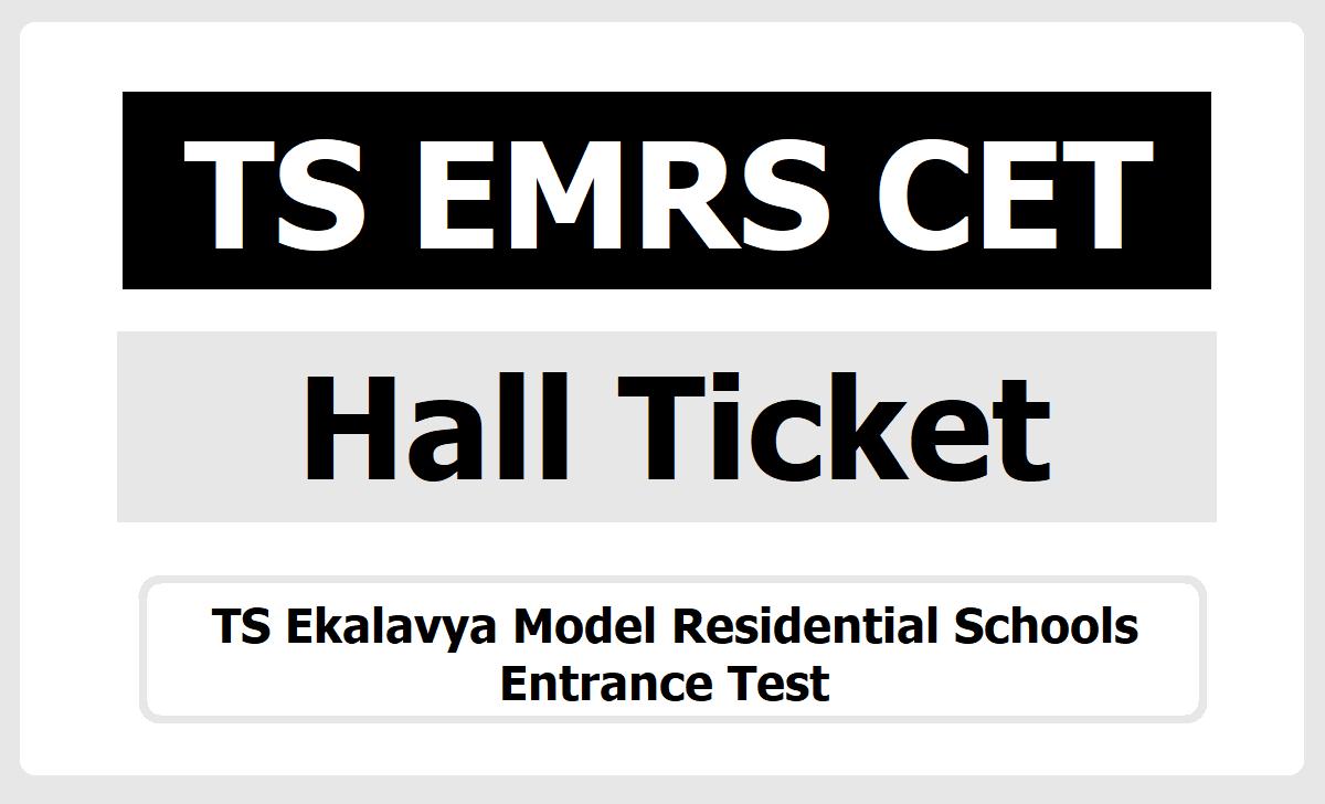 TS EMRS CET Hall Ticket 2021 download for TS Ekalavya Model Residential Schools Entrance Test