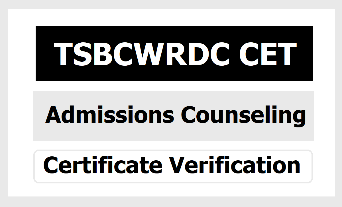 TS MJP BC Welfare RDC CET Admissions Counseling 2021 & Certificate Verification dates