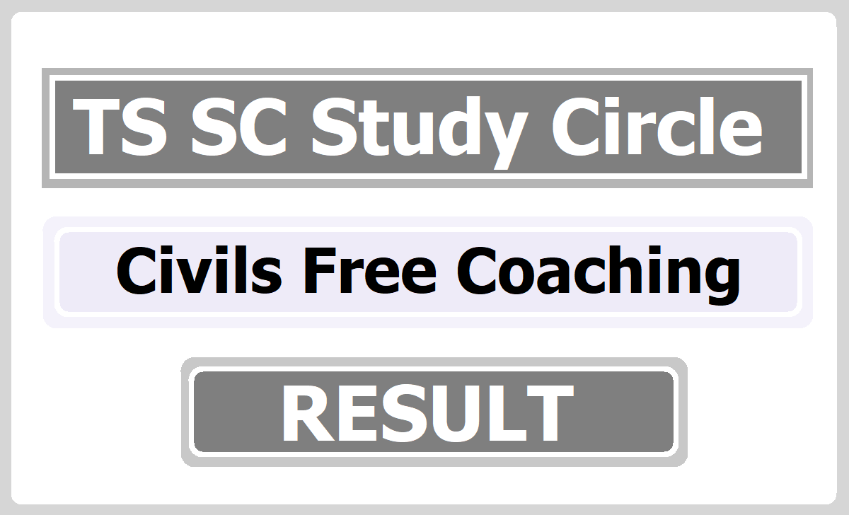 TS SC Study Circle Civils Free Coaching Result, Interview and Certificate Verification dates 2020