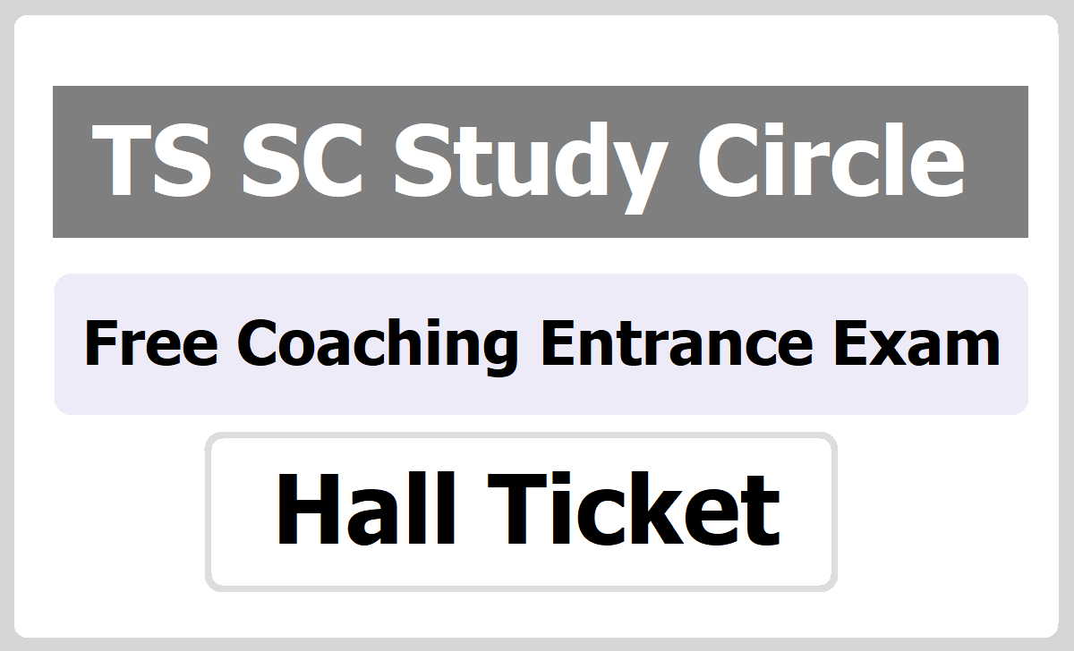 TS SC Study Circle Free Coaching Entrance Exam Hall tickets 2020 for Foundation Course and Banking Services