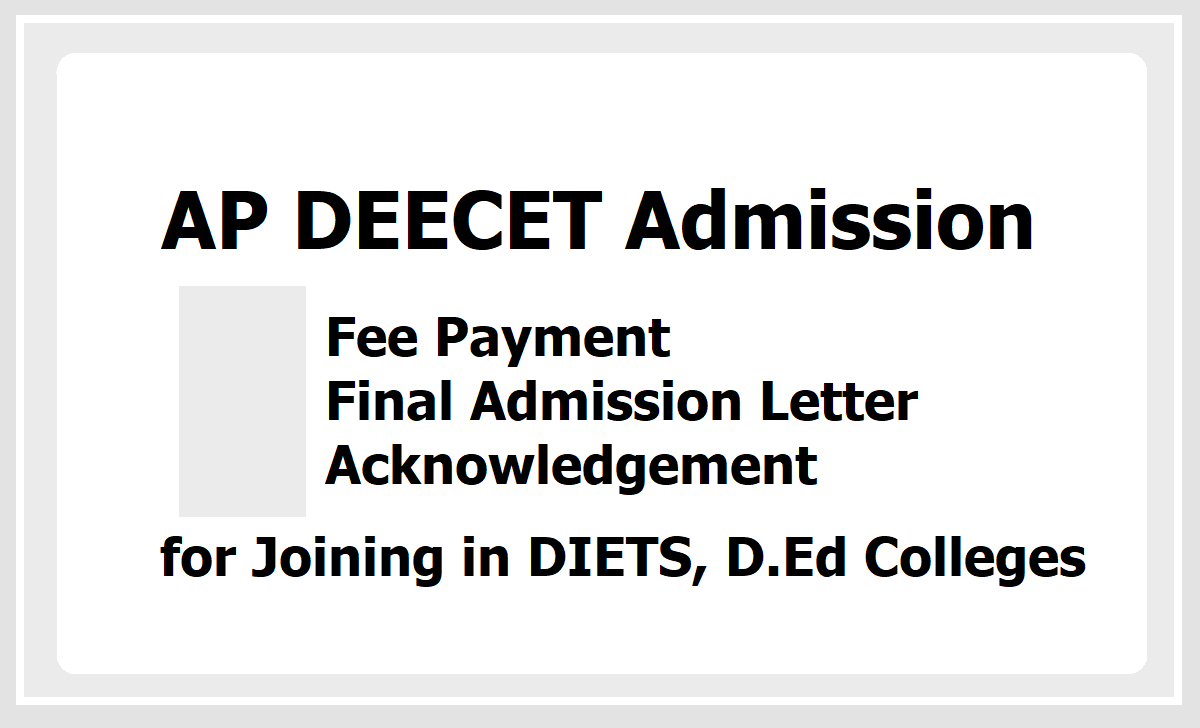 AP DEECET 2020 Fee Payment, Final Admission Letter, Acknowledgement for Joining in DIETS, D.Ed Colleges
