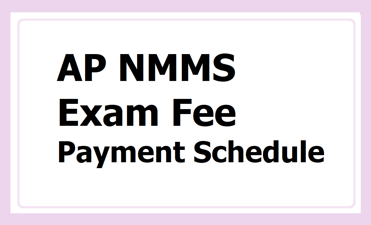 AP NMMS Exam Fee Payment Dates 2020 and Schedule