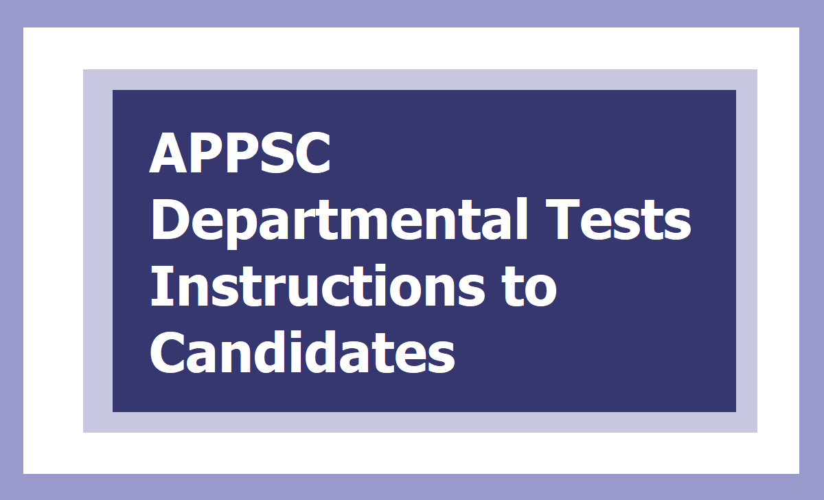 APPSC Departmental Tests Instructions to Candidates