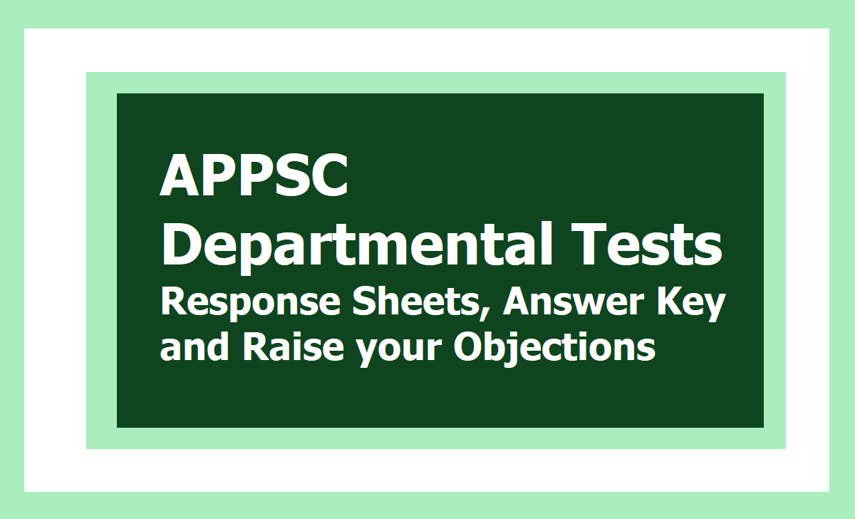 APPSC Departmental Tests Response Sheets, Answer Key and Raise your Objections 2020