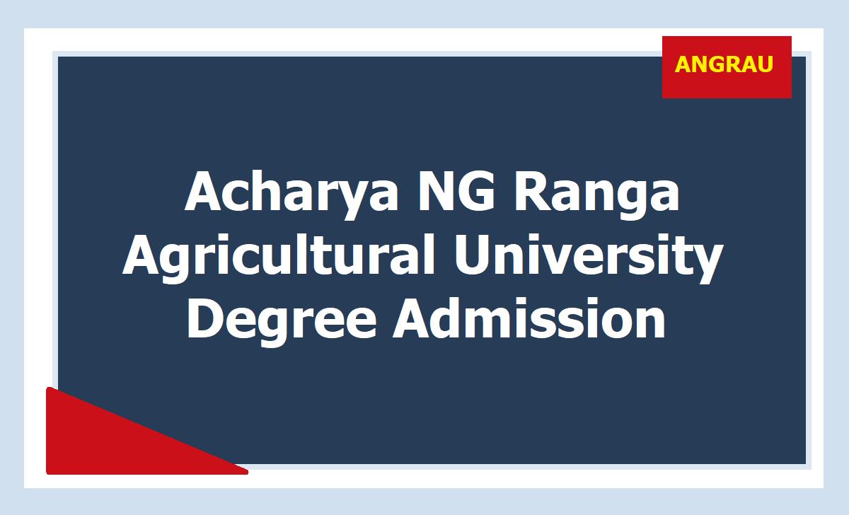 Acharya NG Ranga Agricultural University Degree Admission 2020 Notification