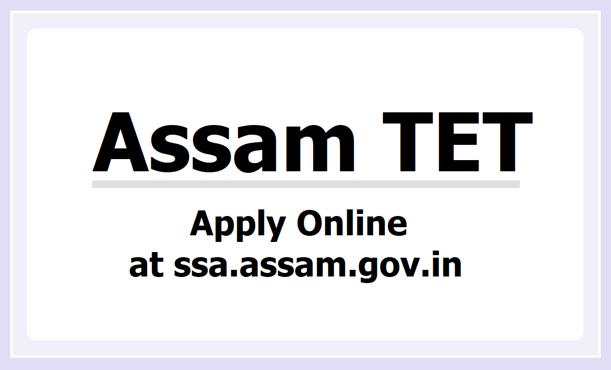 Assam TET 2020, Apply Online at ssa.assam.gov.in