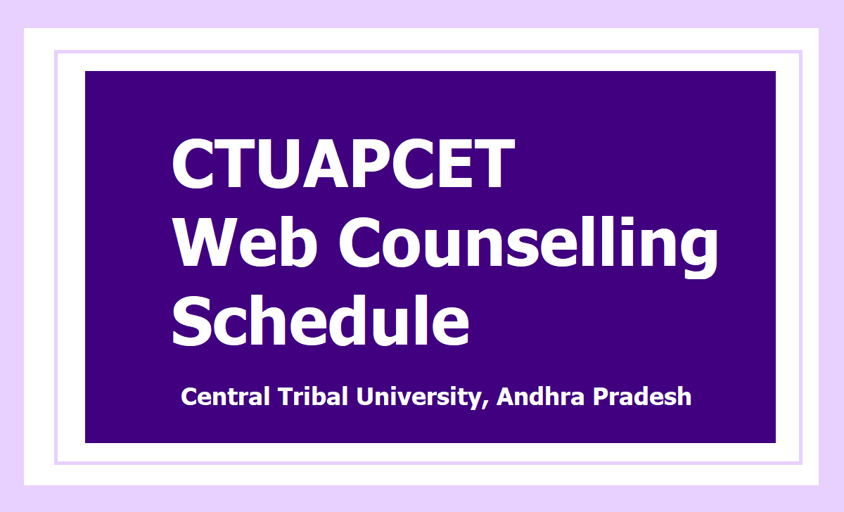 CTUAPCET Web Counselling Schedule 2020 for Certificate Verification, Seat Allotment for UG and PG Admission