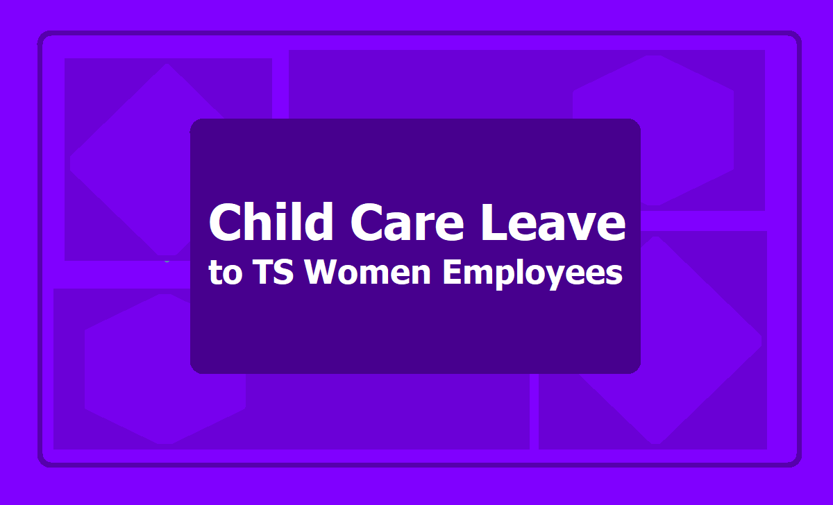 Child Care Leave to TS Women Employees