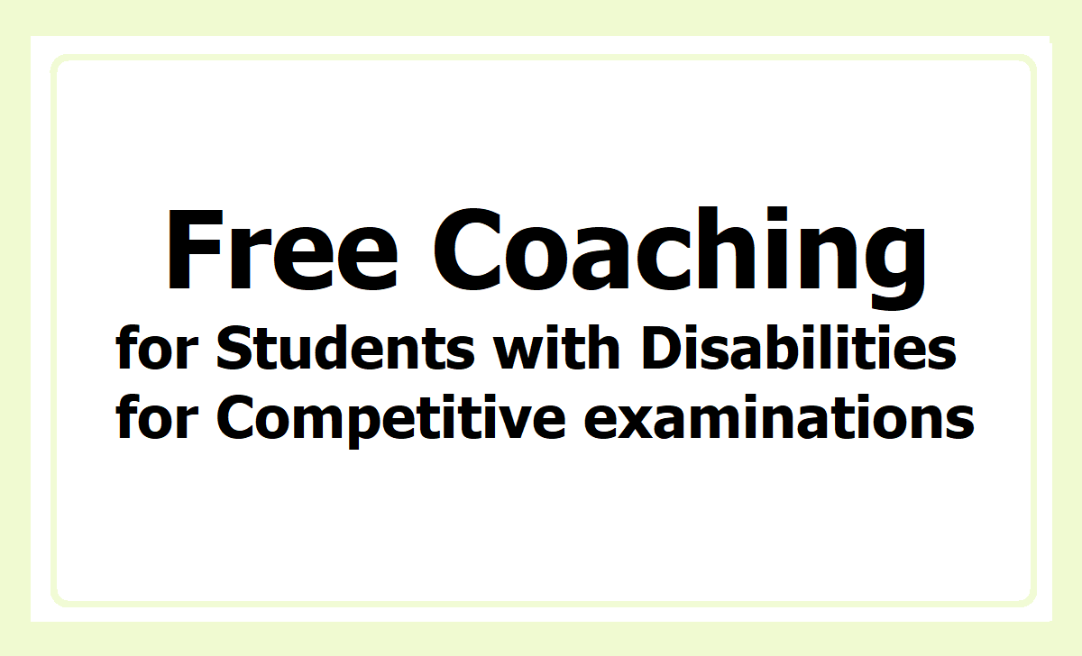Free Coaching for Students with Disabilities for Competitive examinations for jobs and admissions