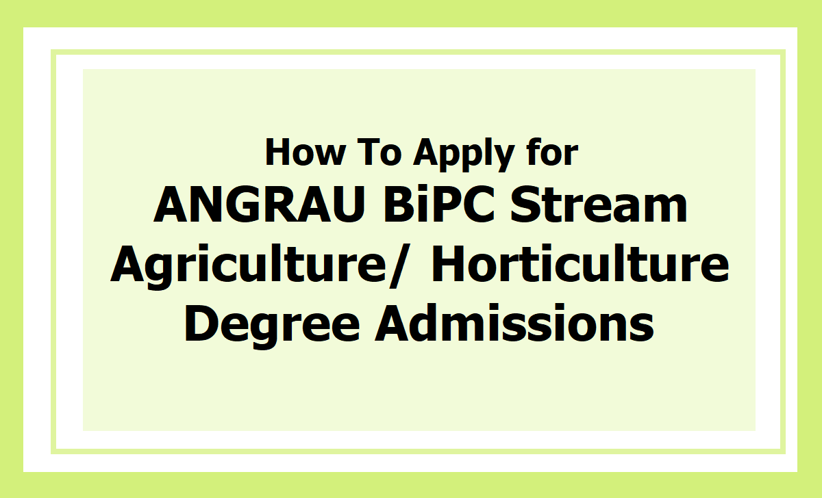 How To Apply for ANGRAU BiPC Stream Agriculture Horticulture Degree Admissions 2020