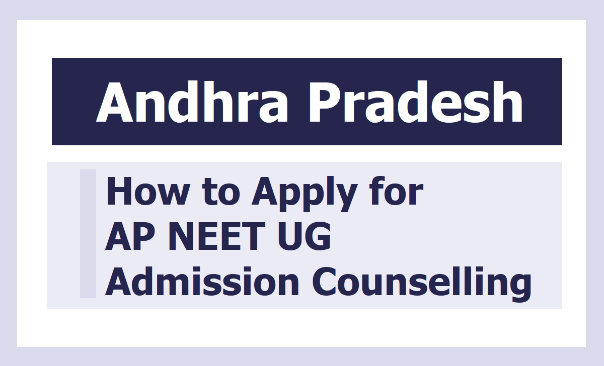 How to Apply for AP NEET UG MBBS, BDS Admissions Counselling 2020