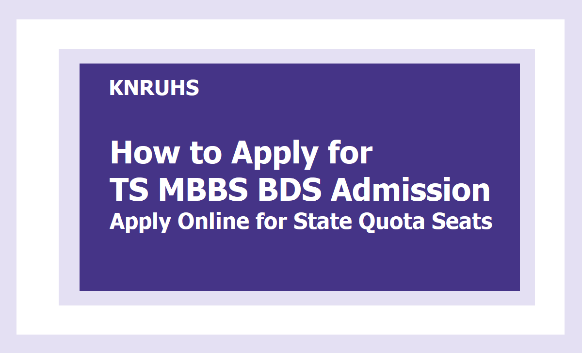 How to Apply for KNRUHS MBBS BDS Admission 2020, Apply Online for State Quota Seats