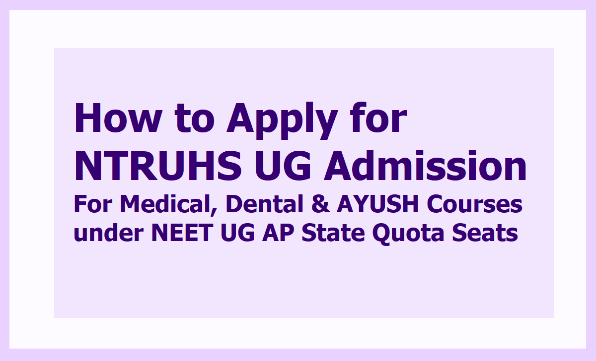 How to Apply for NTRUHS UG Admission 2020 into Medical, Dental and AYUSH Courses under NEET UG AP State Quota Seats