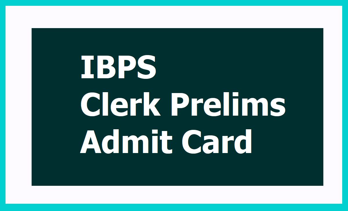 IBPS Clerk Prelims Admit card 2020