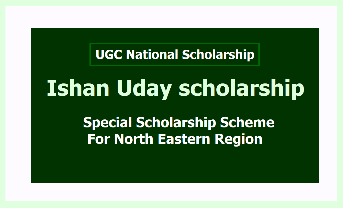 Ishan Uday scholarship 2020 Special Scholarship Scheme For North Eastern Region