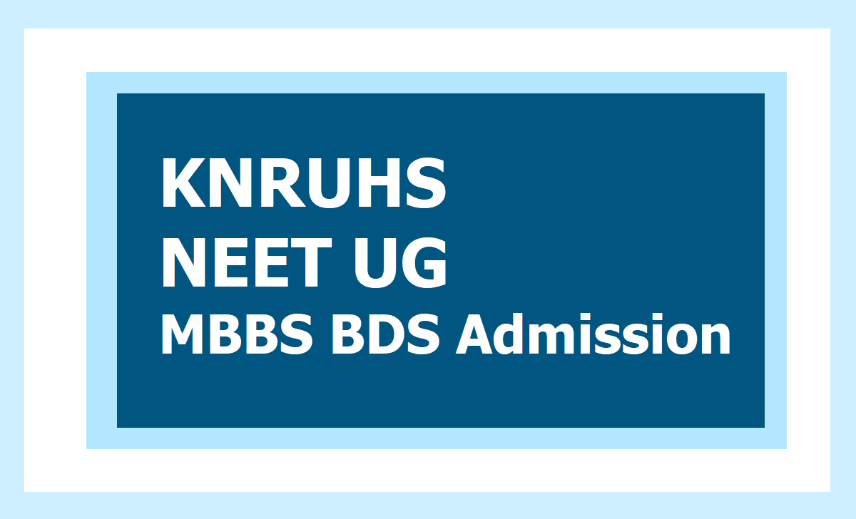 KNRUHS NEET UG MBBS BDS Admission 2020 & Submit Online Application form