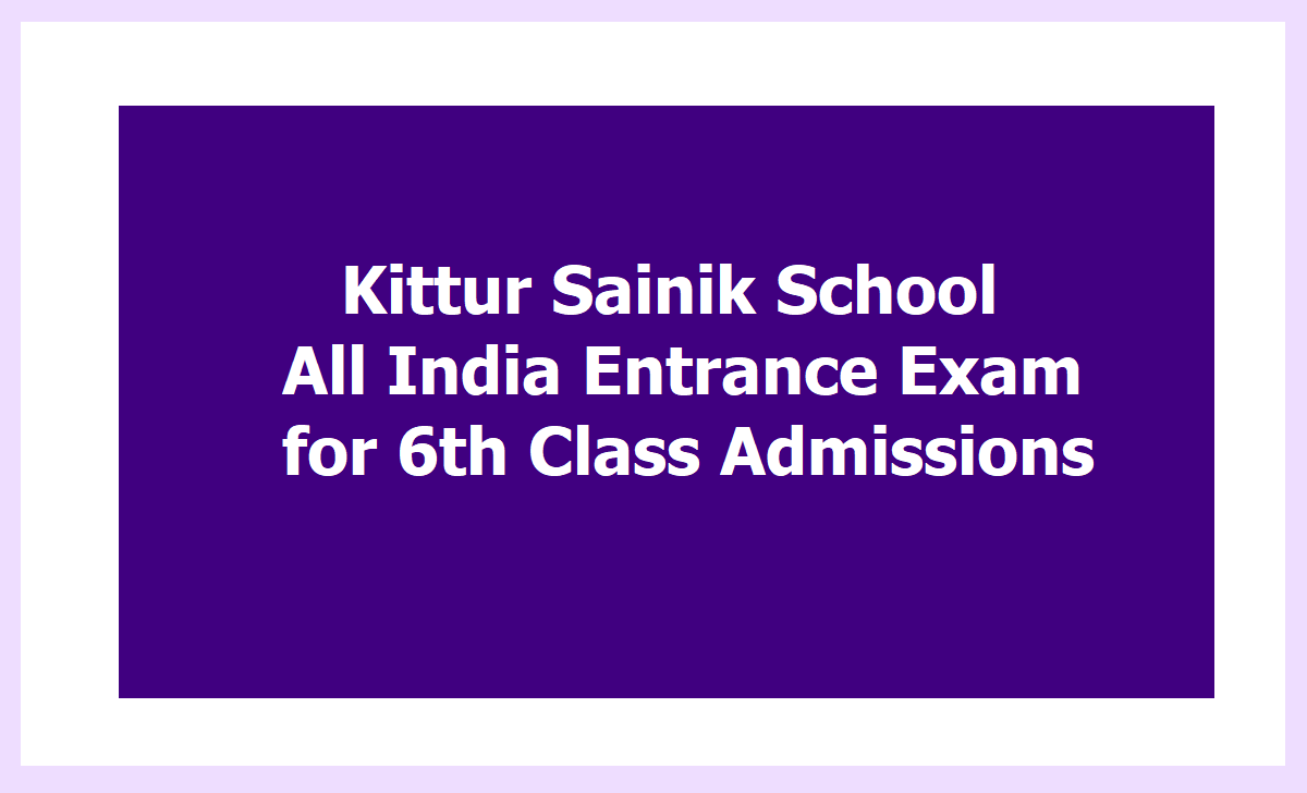 Kittur Sainik School All India Entrance Exam 2021 for 6th Class Admissions