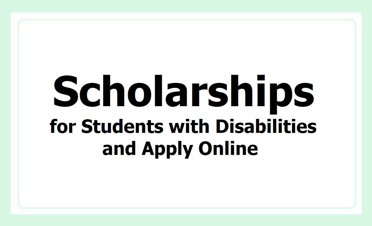 List of Scholarships for Students with Disabilities, Apply Online