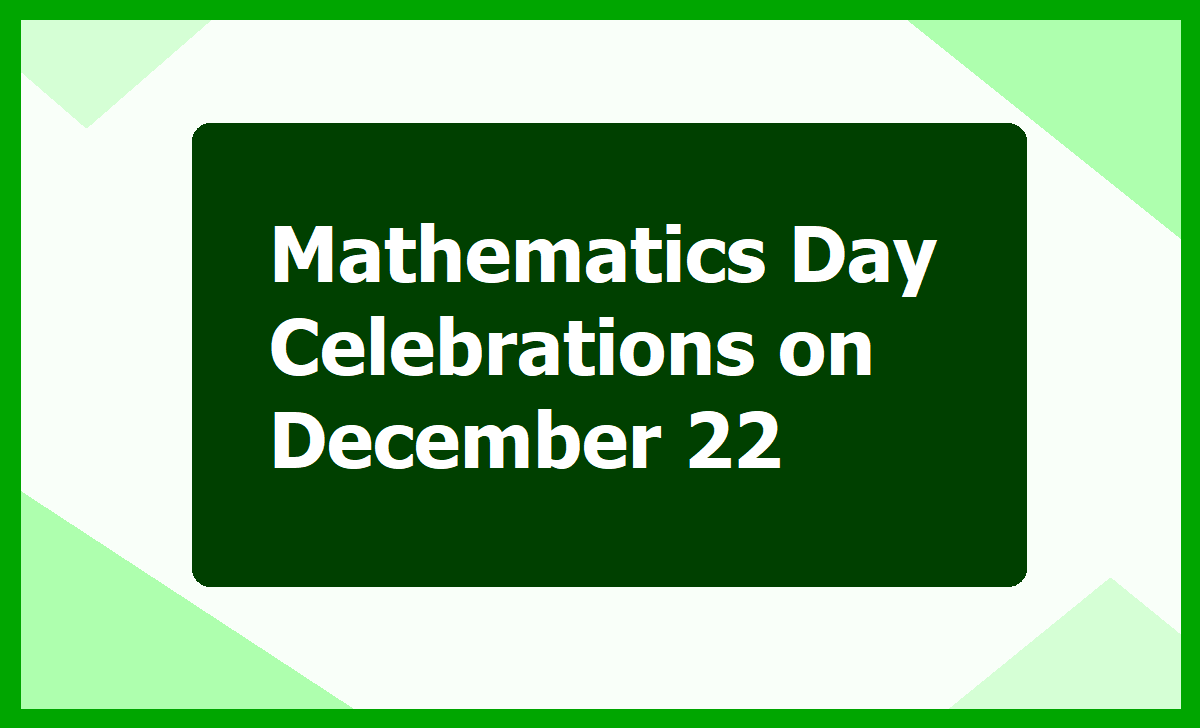 Mathematics Day Celebrations on December 22
