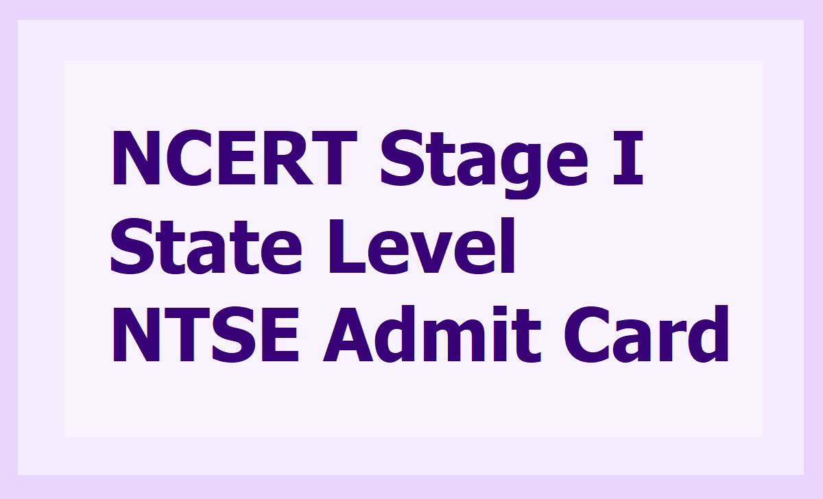 NCERT Stage I State Level NTSE Exam Admit Card 2020 for National Talent Search Exam
