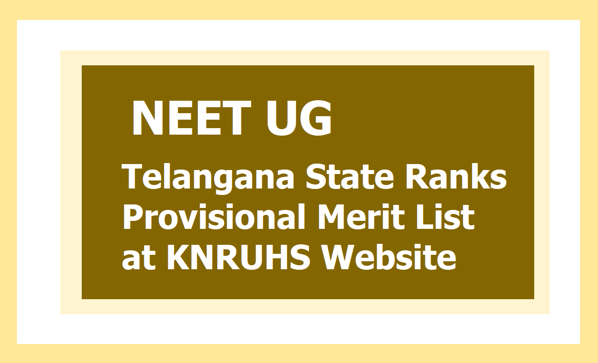 NEET UG 2020 Telangana State Ranks Provisional Merit List Released at KNRUHS Website