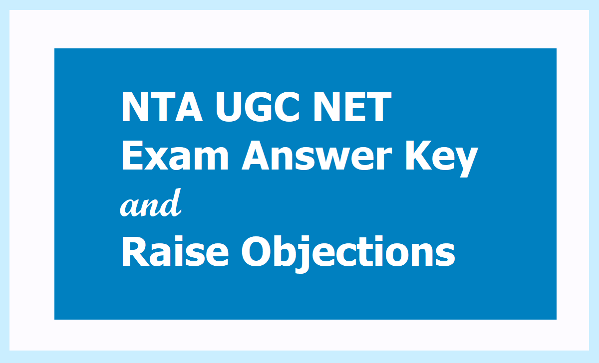 NTA UGC NET Exam Answer Key 2020 & Raise Objections at 'ugcnet.nta.nic.in'