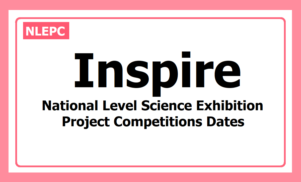 National Level Inspire Science Exhibitions Project Competitions Dates and Venue (NLEPC)