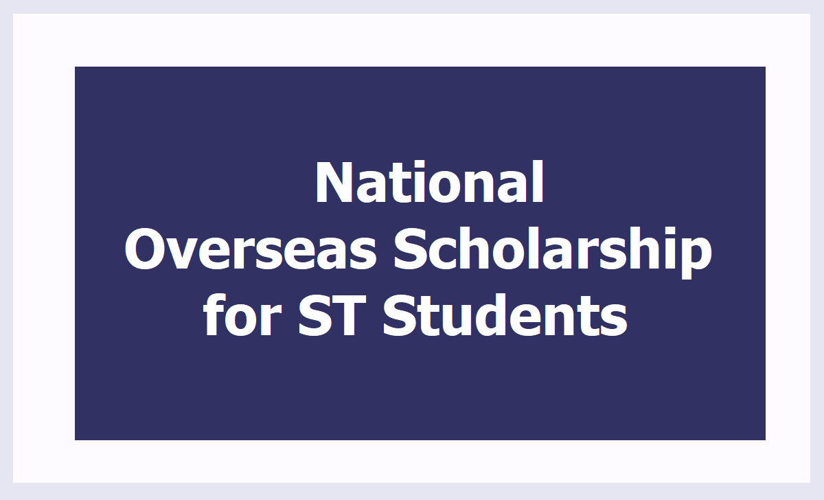 National Overseas Scholarship 2020 for ST Students, Apply Online at 'overseas.tribal.gov.in'