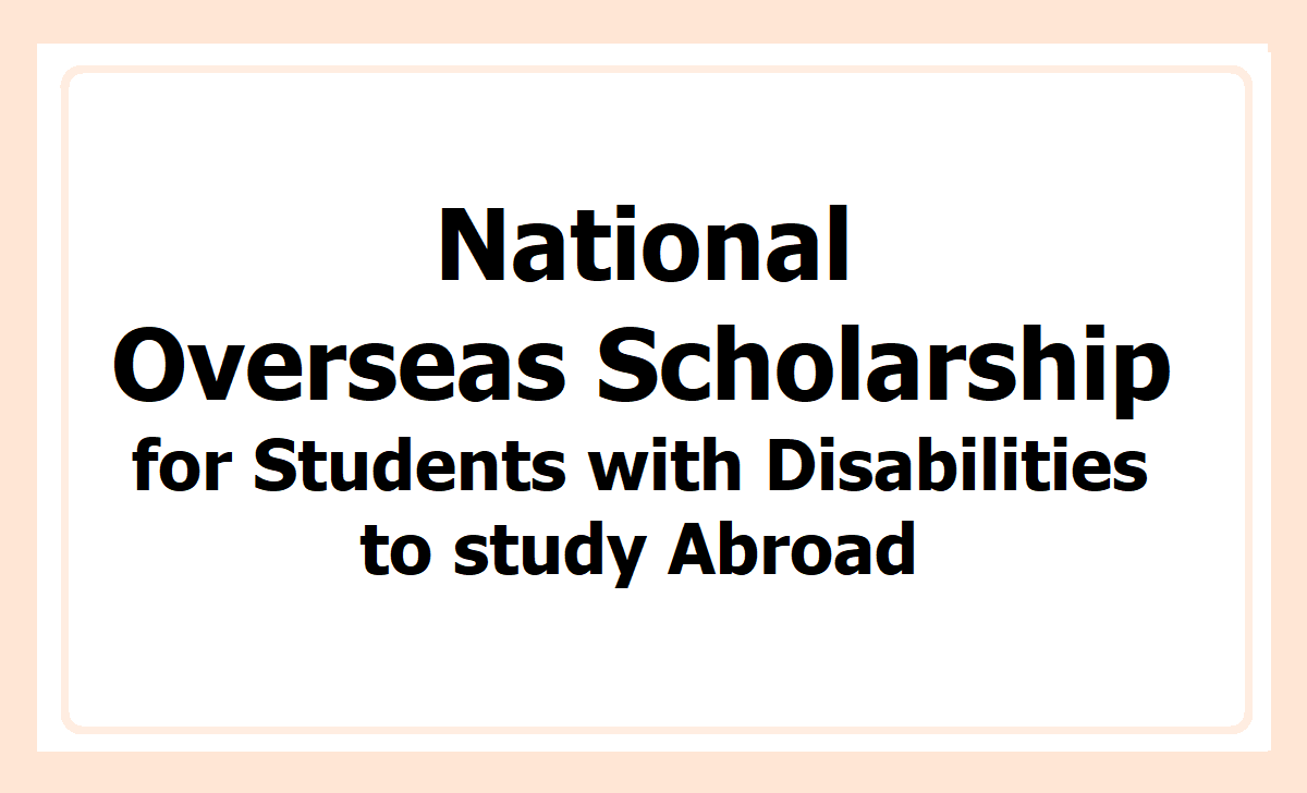 National Overseas Scholarship for  Students with Disabilities to study Abroad