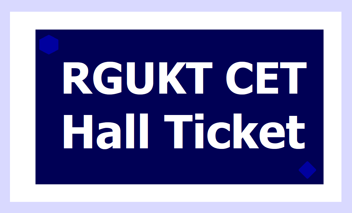 RGUKT CET Hall Ticket 2020 Download & AP IIIT Entrance Exam Date @ rgukt.in
