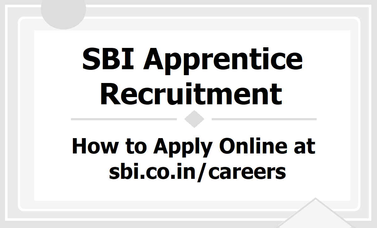 SBI Apprentice Recruitment 2020, How to Apply online at sbi.co.in-careers