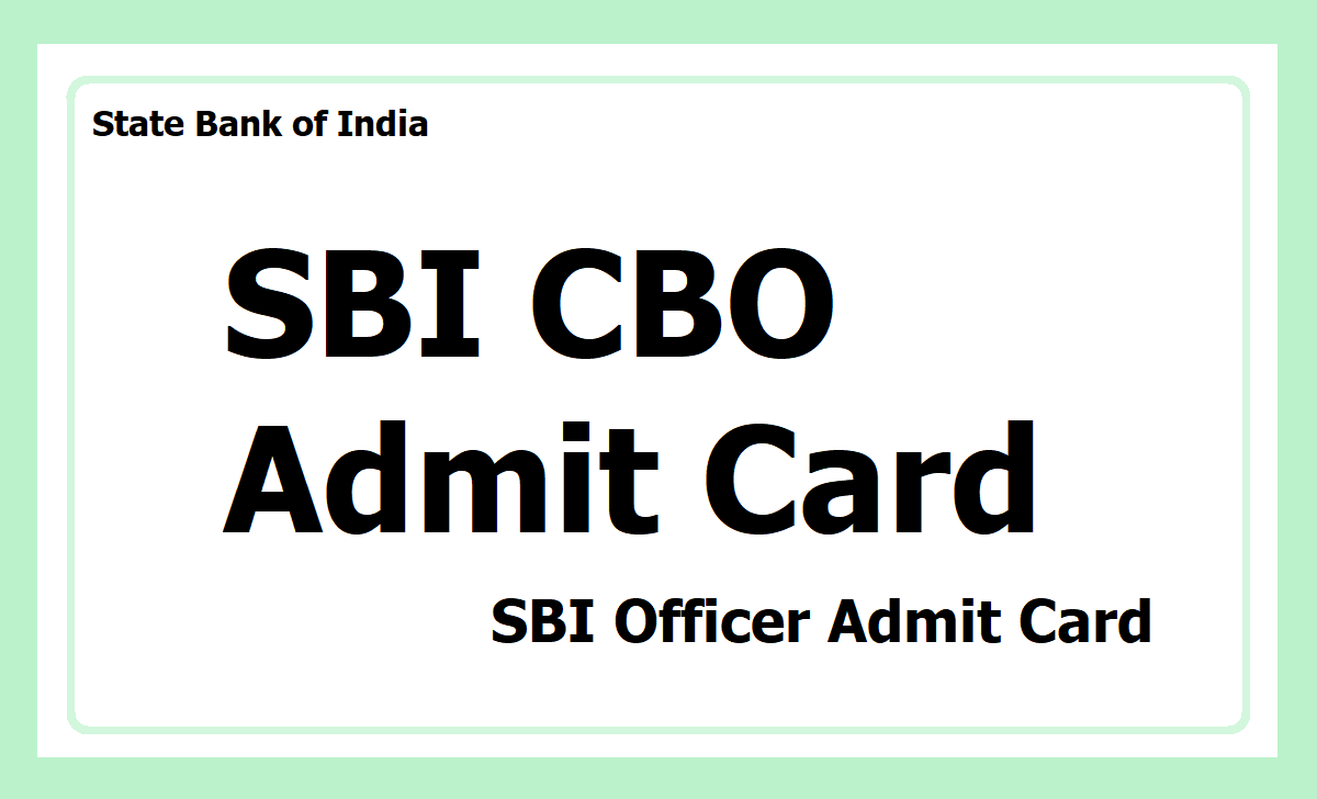 SBI CBO Admit Card 2020 download from sbi.co.in for Circle Based Officer posts