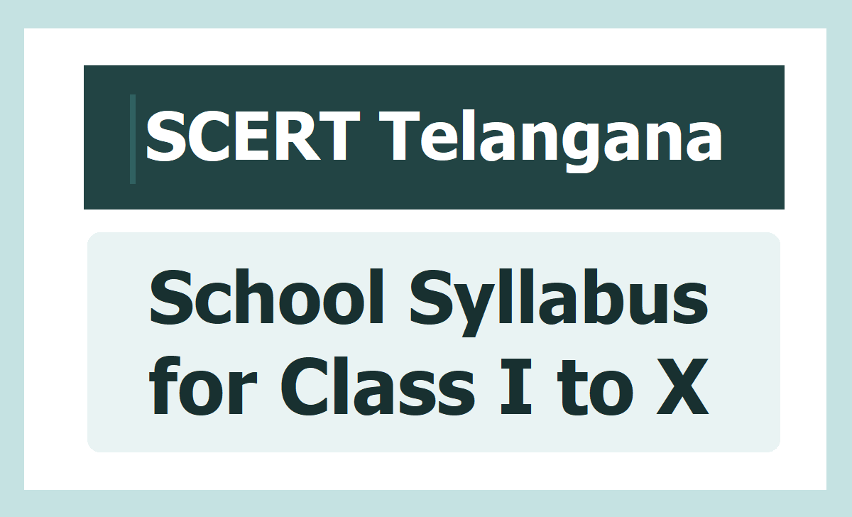 SCERT Telangana New School Syllabus for Class I to X and Activity Project based Syllabus & Reduction Syllabus Download