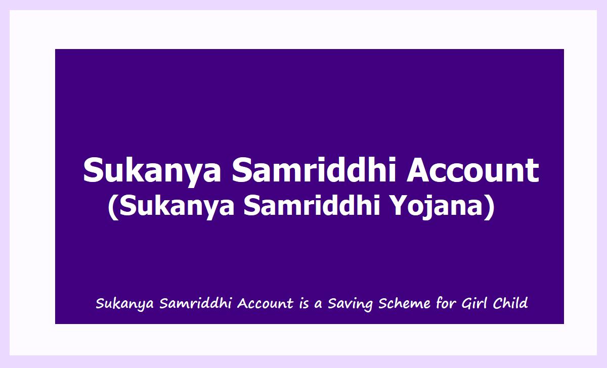 Sukanya Samriddhi Account is a Saving Scheme for Girl Child