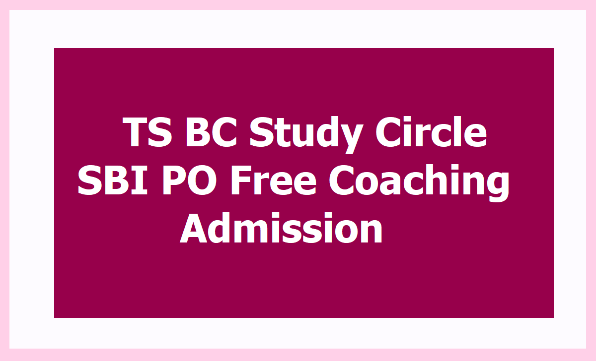 TS BC Study Circle SBI PO Free Coaching Admission