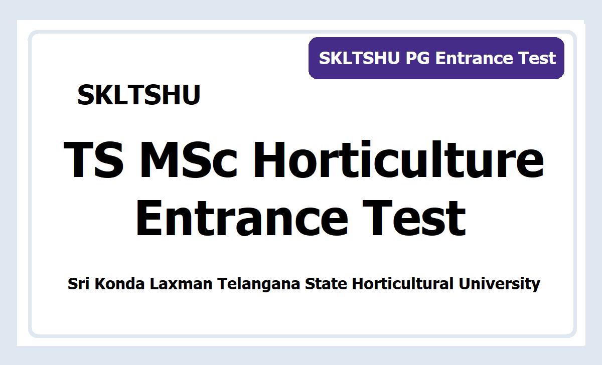 TS MSc Horticulture Entrance Test 2020 (SKLTSHU Horticultural University)