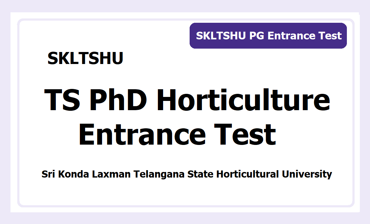 TS PhD Horticulture Entrance Test 2020 (SKLTSHU Horticultural University)