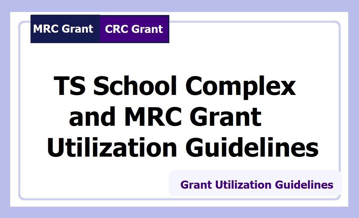 TS School Complex & MRC Grant Utilization Guidelines 2020 under Telangana Samagra Shiksha, DSE