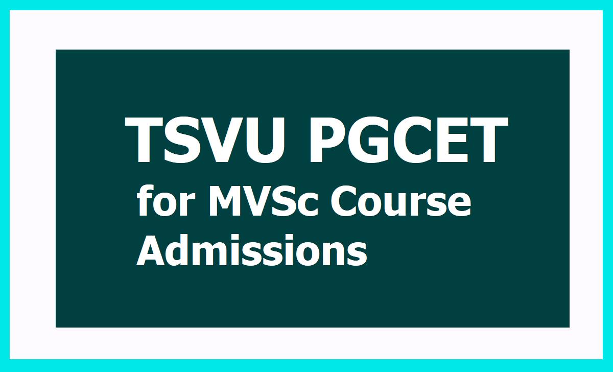 TSVU PGCET 2020 for MVSc Course Admissions