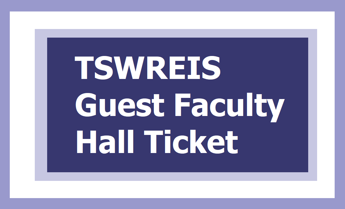 TSWREIS Guest Faculty Hall Ticket 2020 for November 8th Written Test, How to Download from 'tswreis.in'