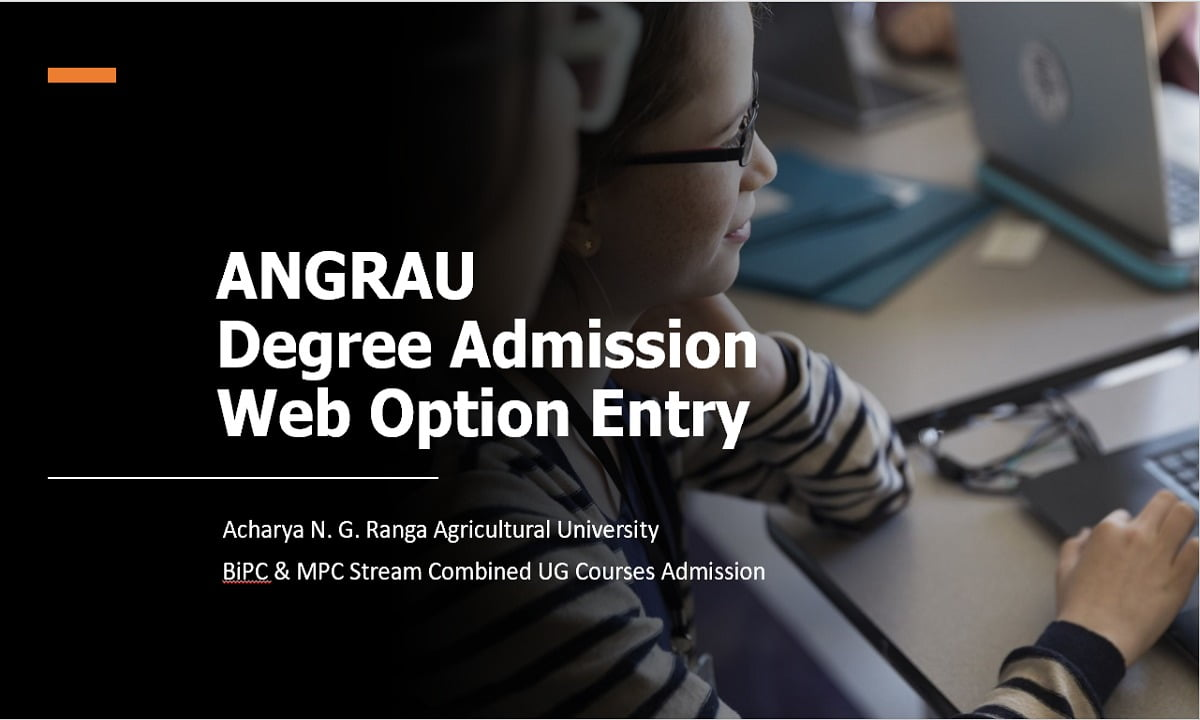 ANGRAU Degree Admission Web Option Entry Dates 2021 for BiPC, MPC Stream Combined UG Courses