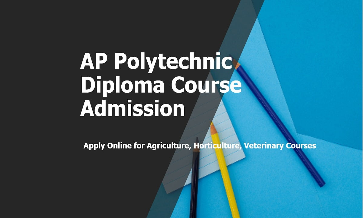 AP Polytechnic Diploma Admission, Apply Online for Agriculture, Horticulture, Veterinary Courses