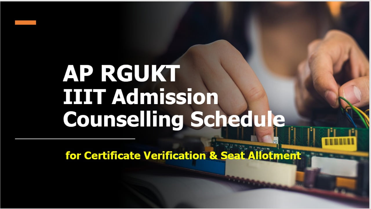 AP RGUKT IIIT Admission Counselling Schedule 2021 for Certificate Verification & Seat Allotment
