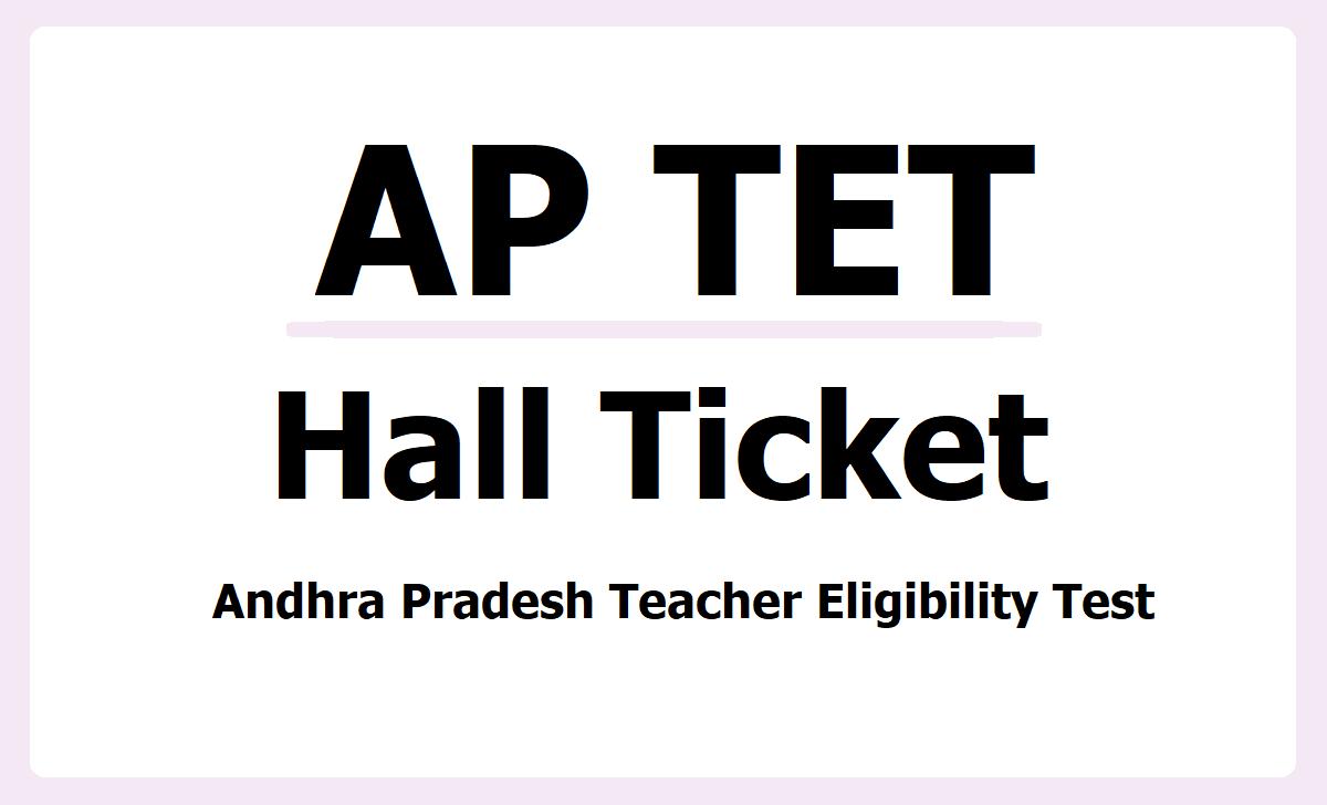 AP TET Hall Ticket 2021, APTET Exam Schedule